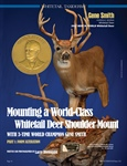 Part 1: Form Alteration Mounting a World-Class Whitetail Deer Shoulder Mount with 3-Time World Champion Gene Smith